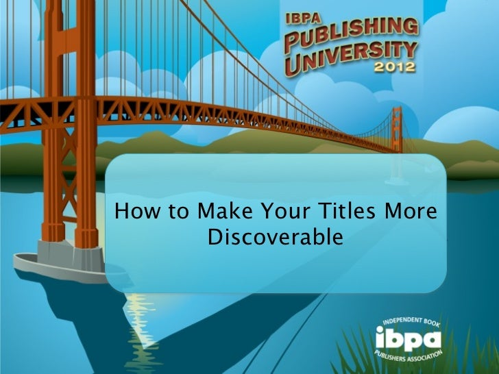 How to Make Your Titles More        Discoverable