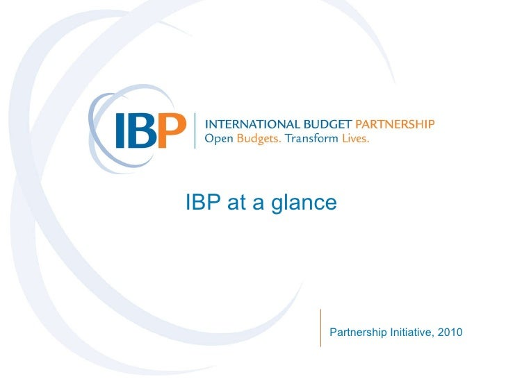 IBP at a glance Partnership Initiative, 2010