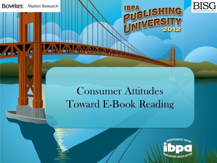 Consumer AttitudesToward E-Book Reading