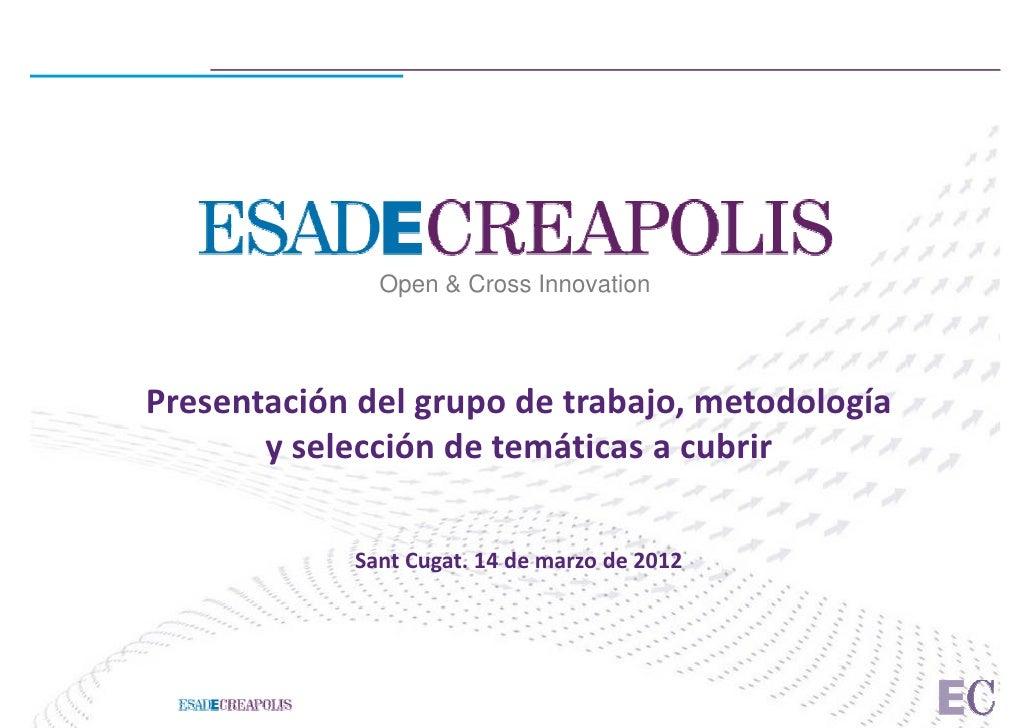 Open & Cross InnovationPresentación del grupo de trabajo, metodología       y selección de temáticas a cubrir            S...