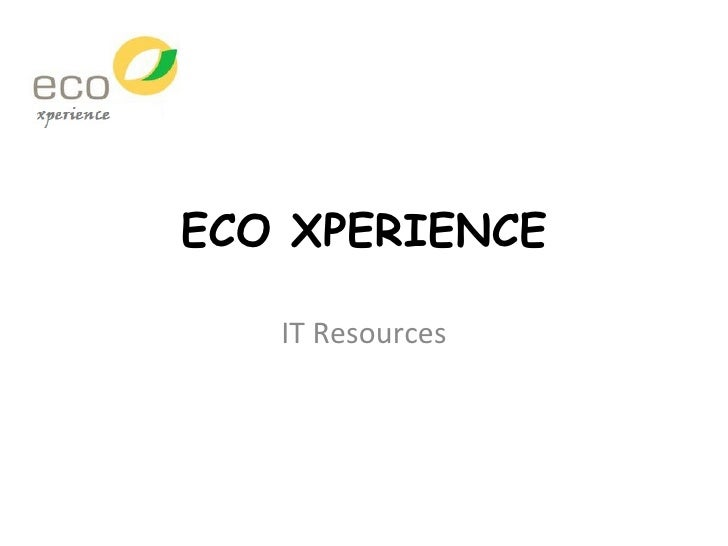 ECO XPERIENCE IT Resources