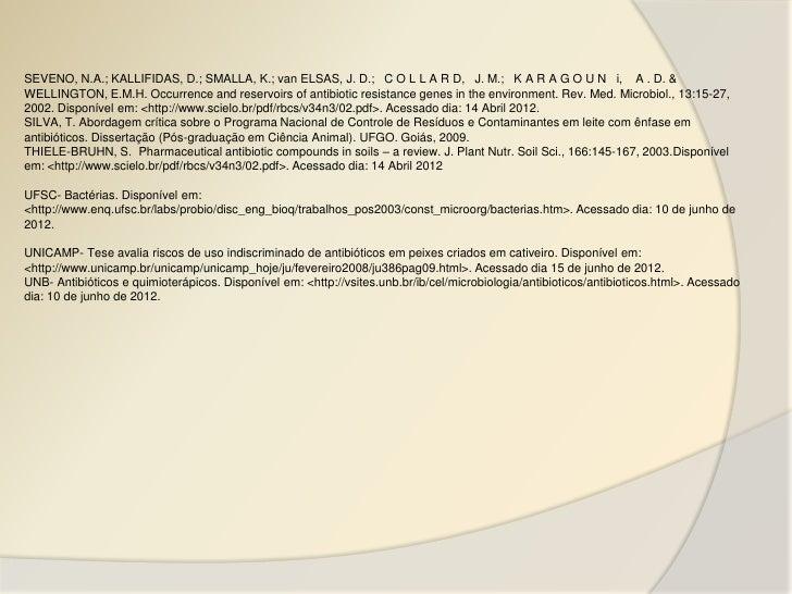 SEVENO, N.A.; KALLIFIDAS, D.; SMALLA, K.; van ELSAS, J. D.; C O L L A R D, J. M.; K A R A G O U N i, A . D. &WELLINGTON, E...