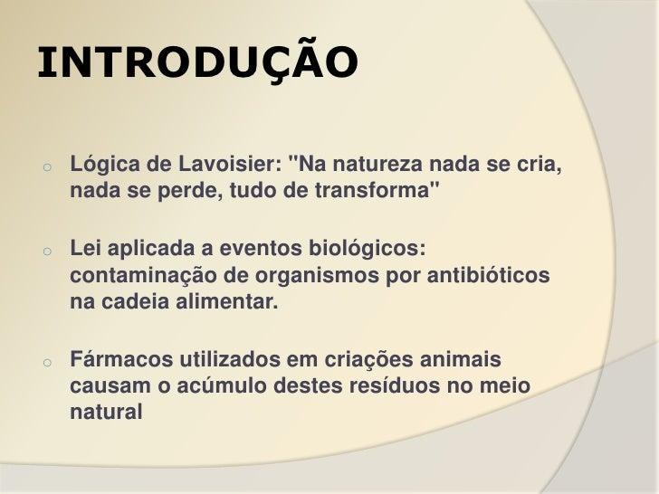 """INTRODUÇÃOo   Lógica de Lavoisier: """"Na natureza nada se cria,    nada se perde, tudo de transforma""""o   Lei aplicada a even..."""