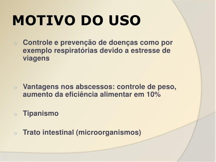 MOTIVO DO USOo   Controle e prevenção de doenças como por    exemplo respiratórias devido a estresse de    viagenso   Vant...