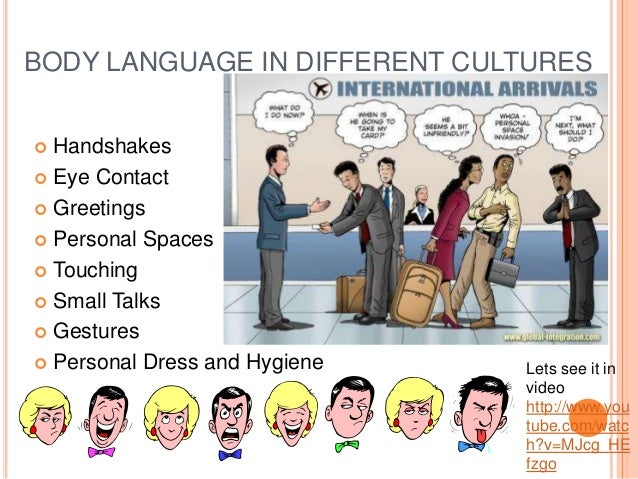 culture and body language Many factors including culture  there is also another set of factors that are crucial in more localized kinesics and in shaping the body language of different.