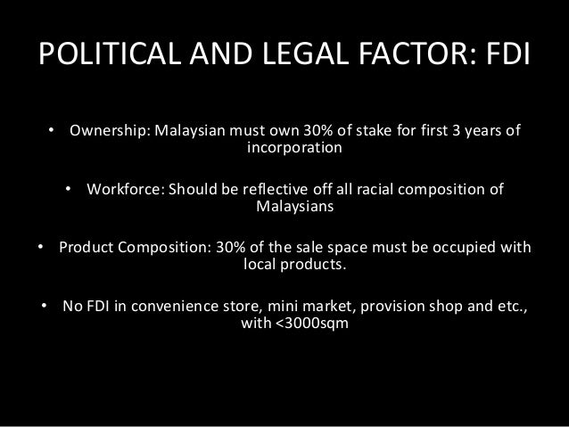 POLITICAL AND LEGAL FACTOR:  EMBARGO  As leader of Organization of Islamic Countries  (OIC), Malaysia does not do trades w...