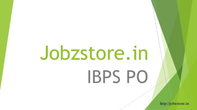 Jobzstore.in IBPS PO http://jobzstore.in