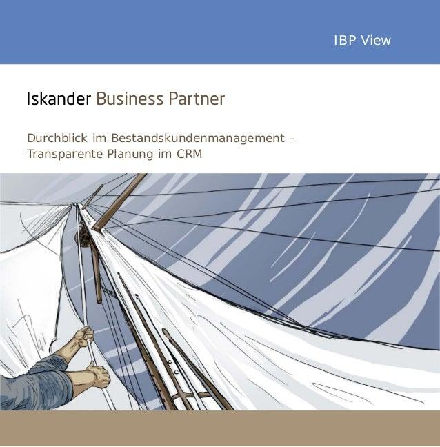 Durchblick im Bestandskundenmanagement –Transparente Planung im CRMIBP ViewIskander Business Partner