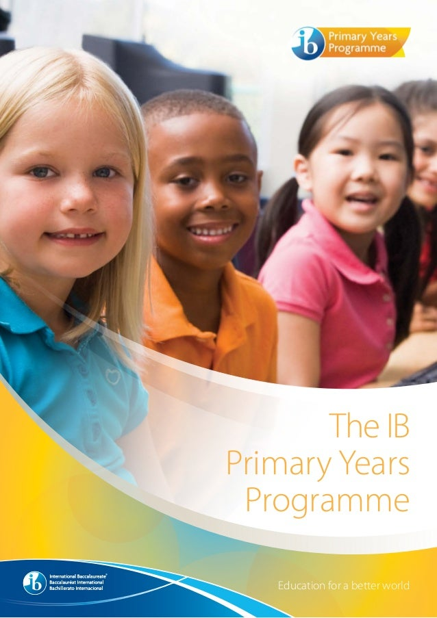 The IBPrimary Years Programme   Education for a better world