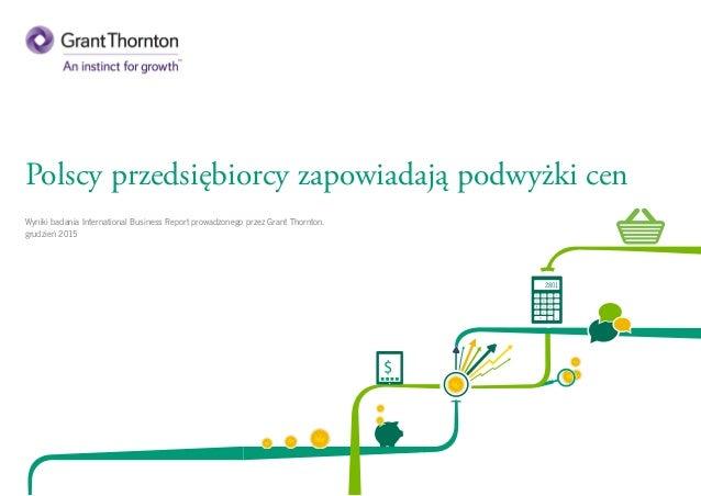 Polscy przedsiębiorcy zapowiadają podwyżki cen Wyniki badania International Business Report prowadzonego przez Grant Thorn...