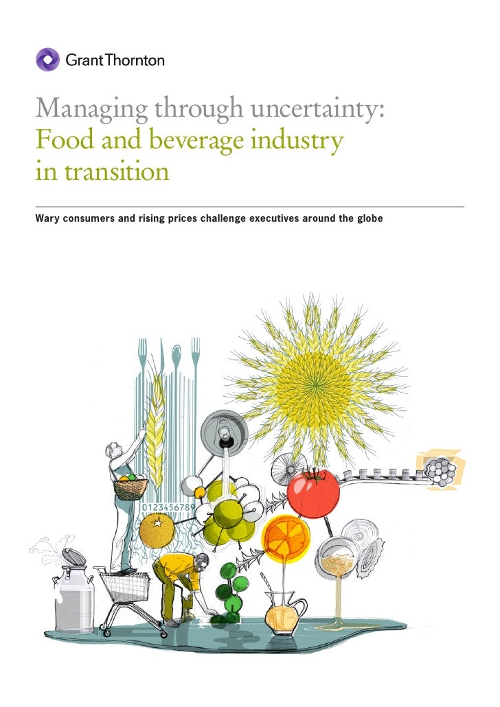 Managing through uncertainty:Food and beverage industryin transitionWary consumers and rising prices challenge executives ...