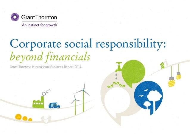 Corporate social responsibility:  beyond financials  Grant Thornton International Business Report 2014