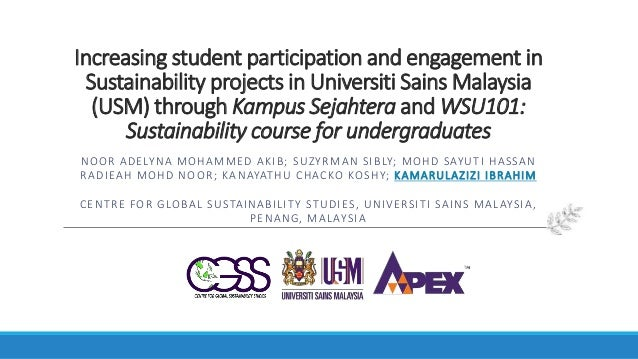 Increasing student participation and engagement in Sustainability projects in Universiti Sains Malaysia (USM) through Kamp...