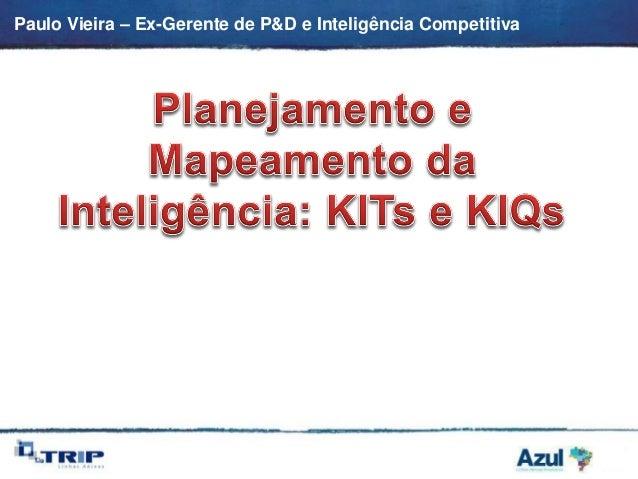 Paulo Vieira – Ex-Gerente de P&D e Inteligência Competitiva
