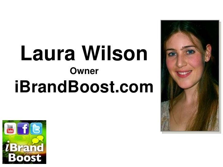 Laura Wilson OwneriBrandBoost.com<br />