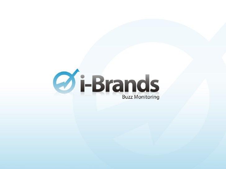 O que é o i-Brands?   É uma metodologia de monitoramento de mídias sociais que mede a presença de marca, levanta os seus p...
