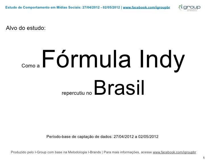 Estudo de Comportamento em Mídias Sociais: 27/04/2012 - 02/05/2012 | www.facebook.com/igroupbrAlvo do estudo:         Como...