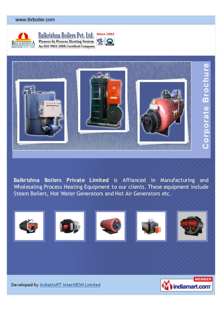Balkrishna Boilers Private Limited is Affianced in Manufacturing andWholesaling Process Heating Equipment to our clients. ...