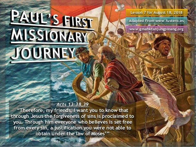 """Lesson 7 for August 18, 2018 Adapted From www.fustero.es www.gmahktanjungpinang.org Acts 13:38,39 """"Therefore, my friends, ..."""