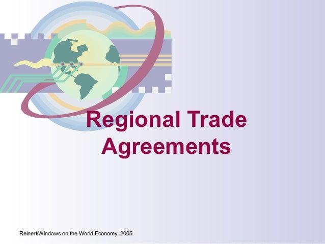Regional Trade Agreements  Reinert/Windows on the World Economy, 2005