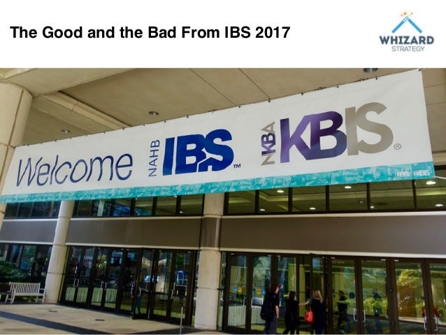 The Good and the Bad From IBS 2017