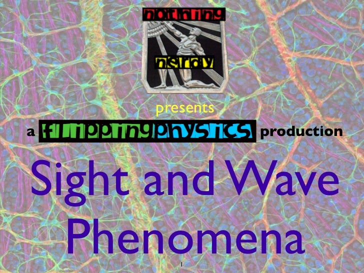 presentsa               productionSight and Wave  Phenomena        1