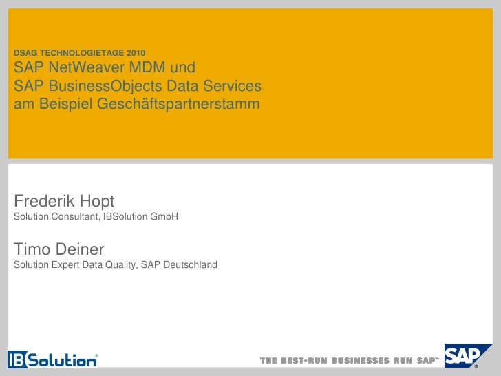 DSAG TECHNOLOGIETAGE 2010  SAP NetWeaver MDM und SAP BusinessObjects Data Services am Beispiel Geschäftspartnerstamm     F...