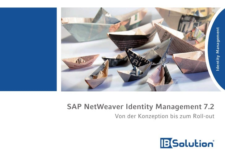 Identity ManagementSAP NetWeaver Identity Management 7.2            Von der Konzeption bis zum Roll-out