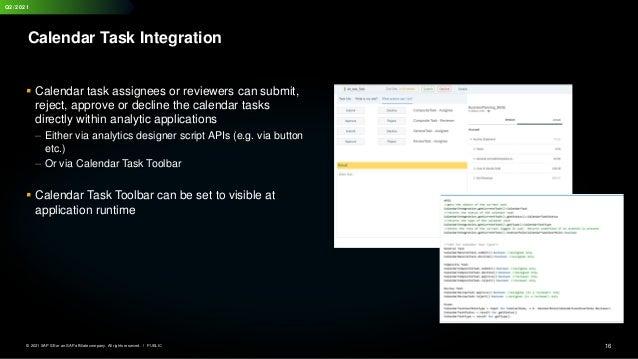 16 PUBLIC © 2021 SAP SE or an SAP affiliate company. All rights reserved. ǀ Q2/2021 Calendar Task Integration ▪ Calendar t...
