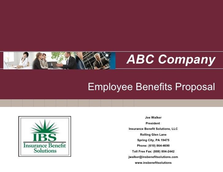 ABC Company Employee Benefits Proposal Joe Walker President  Insurance Benefit Solutions, LLC Rolling Glen Lane Spring Cit...