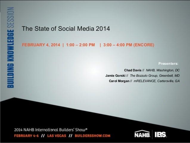 The State of Social Media 2014 FEBRUARY 4, 2014 | 1:00 – 2:00 PM  | 3:00 – 4:00 PM (ENCORE)  Presenters: Chad Davis // NAH...