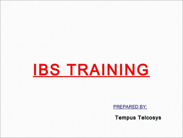 IBS TRAININGPREPARED BY:Tempus Telcosys