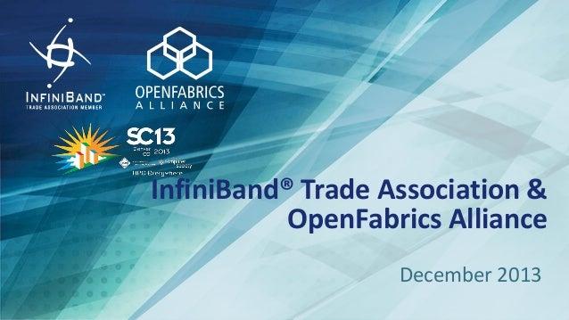InfiniBand® Trade Association & OpenFabrics Alliance December 2013
