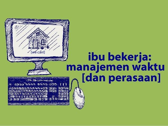[we can!]  ibu bekerja: manajemen waktu [dan perasaan]