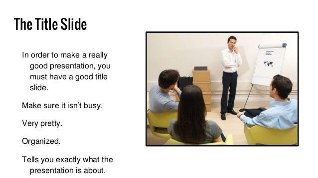 very good presentation