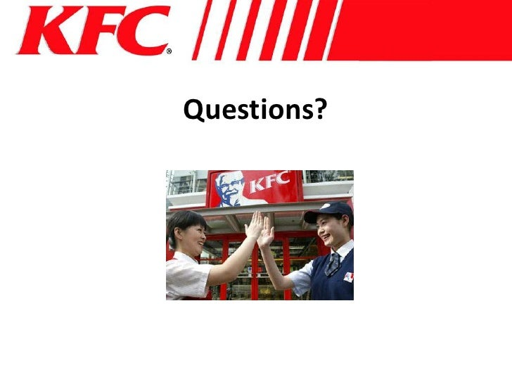 kfc strategy in china essay According to the research findings, it can, therefore, be said that all type of the opposition in the game also in the business, are won by those with the best points of interest.