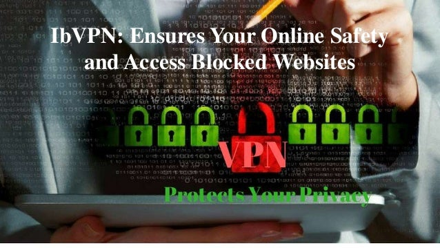 IbVPN: Ensures Your Online Safety and Access Blocked Websites