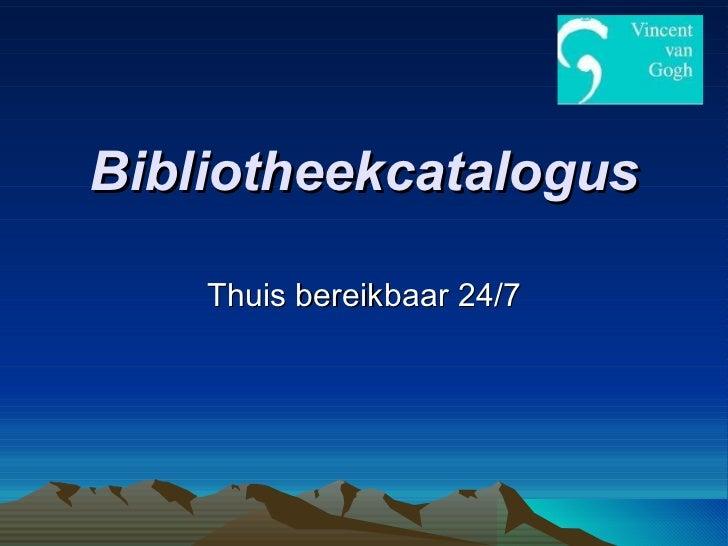 Bibliotheekcatalogus Thuis bereikbaar 24/7