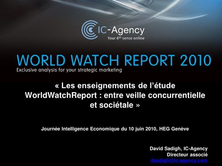 « Les enseignements de l'étude WorldWatchReport : entre veille concurrentielle                et sociétale »      7ème jou...