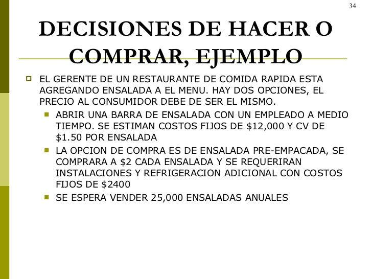 DECISIONES DE HACER O COMPRAR, EJEMPLO <ul><li>EL GERENTE DE UN RESTAURANTE DE COMIDA RAPIDA ESTA AGREGANDO ENSALADA A EL ...