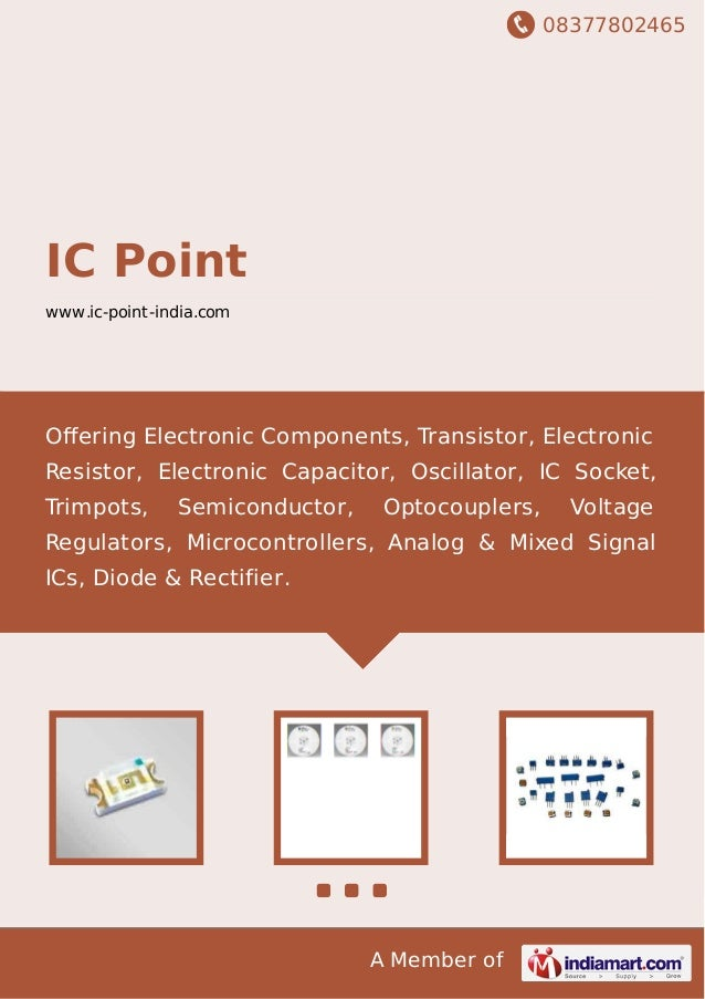 08377802465 A Member of IC Point www.ic-point-india.com Offering Electronic Components, Transistor, Electronic Resistor, El...