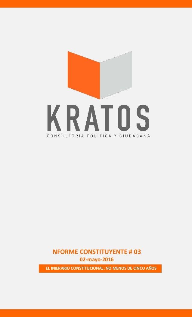 NFORME CONSTITUYENTE # 03 02-mayo-2016 EL INIERARIO CONSTITUCIONAL: NO MENOS DE CINCO AÑOS