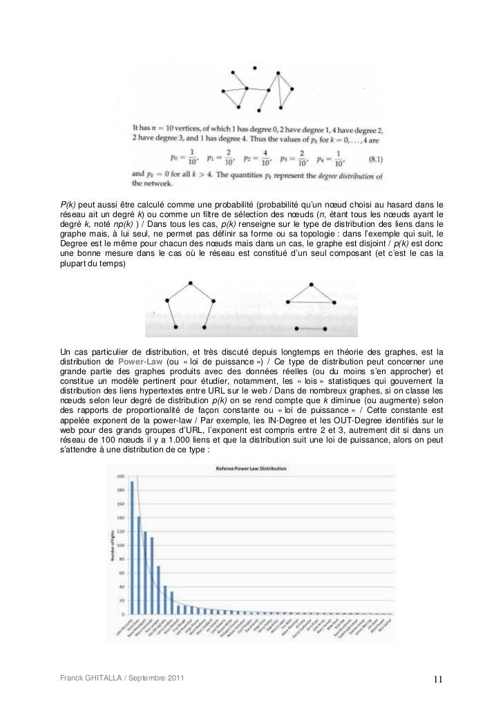 P(k) peut aussi être calculé comme une probabilité (probabilité qu'un nœud choisi au hasard dans leréseau ait un degré k) ...