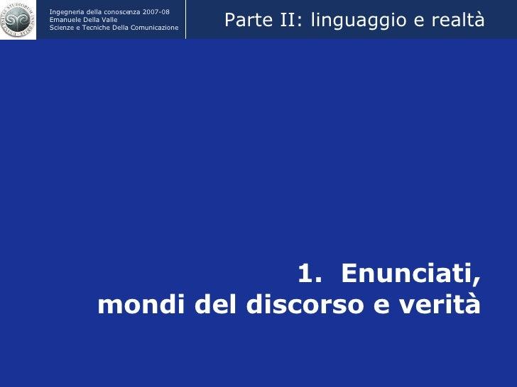 1.  Enunciati, mondi del discorso e verità Parte II: linguaggio e realtà