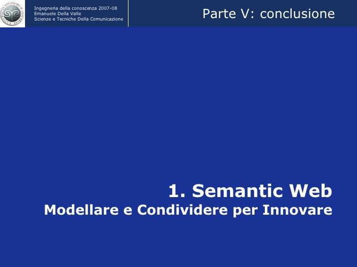 1. Semantic Web Modellare e Condividere per Innovare Parte V: conclusione