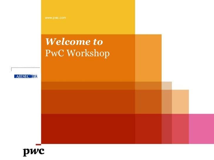 www.pwc.comWelcome toPwC Workshop