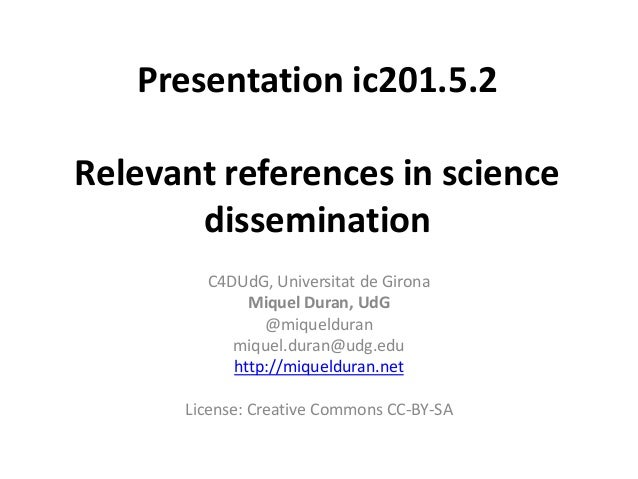 Presentation ic201.5.2Relevant references in science       dissemination        C4DUdG, Universitat de Girona             ...