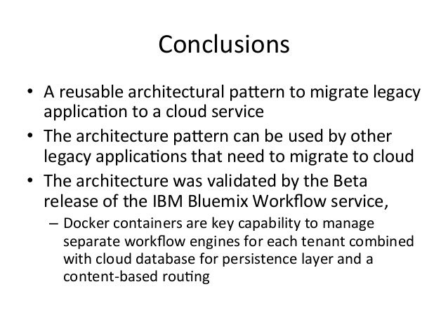 Conclusions   • A  reusable  architectural  paGern  to  migrate  legacy   applica+on  to  a  cloud...