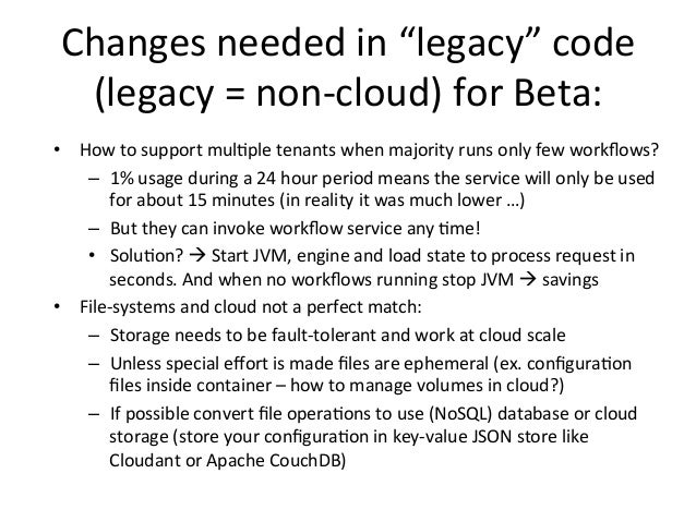 """Changes  needed  in  """"legacy""""  code   (legacy  =  non-‐cloud)  for  Beta:         • How  to  ..."""