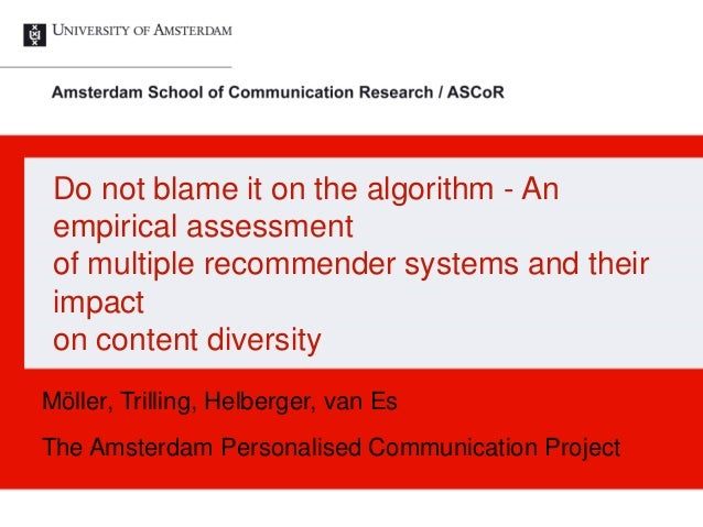 Do not blame it on the algorithm - An empirical assessment of multiple recommender systems and their impact on content div...